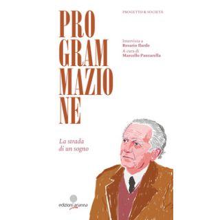 Programmazione. La strada di un sogno. Intervista a Rosario Ilardo. La strada di un sogno - Panzarella M. (cur.)