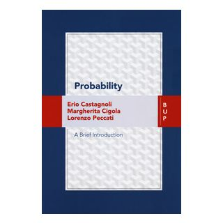 Probability. A brief introduction - Castagnoli Erio; Cigola Margherita; Peccati Lorenz