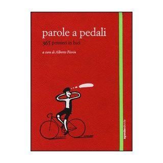 Parole a pedali. 365 pensieri in bici - Fiorin A. (cur.)