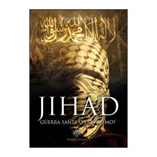 Jihad. Guerra santa o fanatismo? - Carne Rossana