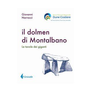 Il dolmen di Montalbano. Le tavole dei giganti - Narracci Giovanni