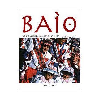 Baìo. Antico carnevale del Piemonte occitano - Prando Edo