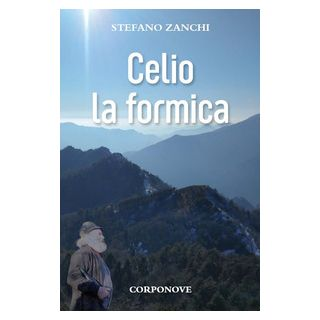Celio la formica - Zanchi Stefano