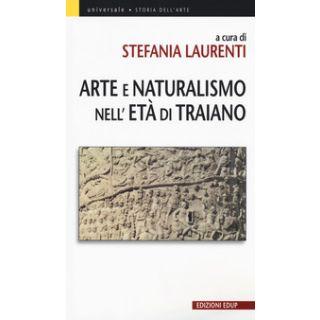 Arte e Naturalismo nell'età di Traiano - Laurenti S. (cur.)