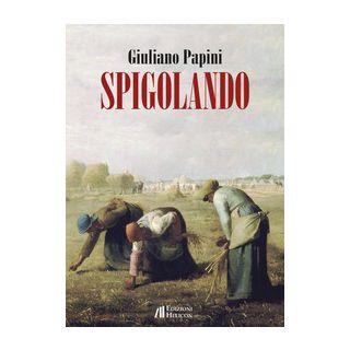 Spigolando - Papini Giuliano
