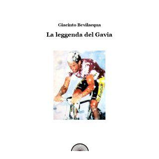 La leggenda del Gavia - Bevilacqua Giacinto