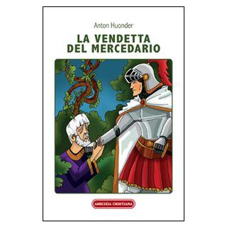 La vendetta del mercedario. Racconto medievale - Huonder Anton