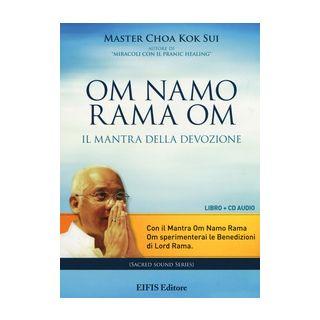 Om Namo Rama Om. Il mantra della devozione. Con CD Audio - Choa K. Sui