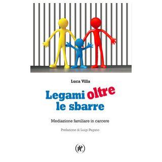 Legami oltre le sbarre. Mediazione familiare in carcere - Villa Luca