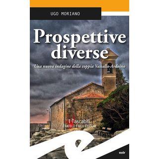Prospettive diverse. Una nuova indagine della coppia Vassallo-Ardoino - Moriano Ugo