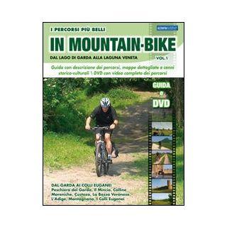 I percorsi più belli di mountain bike. Dal lago di Garda alla laguna veneta. Con DVD. Vol. 1 - Rossi Marco