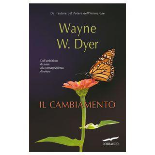 Il cambiamento - Dyer Wayne W.