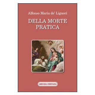 Della morte pratica - Liguori Alfonso Maria de'