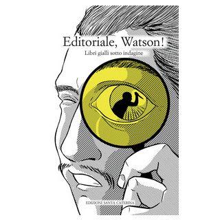 Editoriale, Watson! Libri gialli sotto indagine -