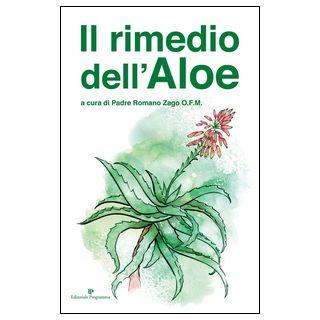 Il rimedio dell'aloe - Zago Romano