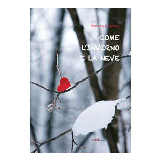Come l'inverno e la neve - Campoli Tziana
