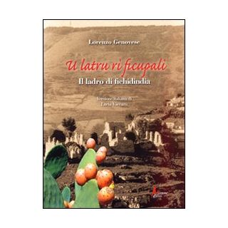 Latru ri ficupali (Il ladro di fichidindia) (U) - Genovese Lorenzo; Vaccaro L. (cur.)