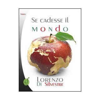 Se cadesse il mondo - Di Silvestre Lorenzo