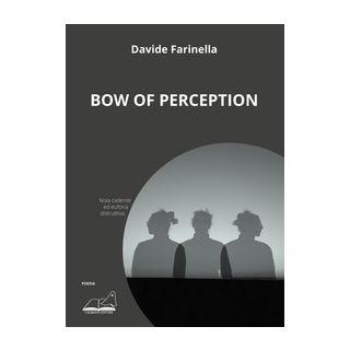 Bow of perception - Farinella Davide - Calibano