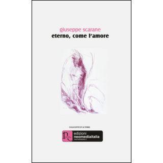Eterno, come l'amore - Scarane Giuseppe