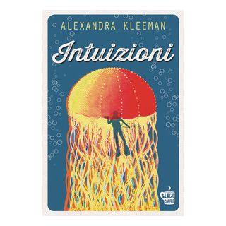 Intuizioni - Kleeman Alexandra