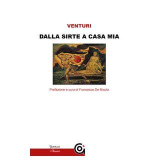 Dalla Sirte a casa mia - Venturi Marcello; De Nicola F. (cur.)