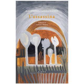 L'assassina - Papadiamantis Alexandros; Maspero F. (cur.)