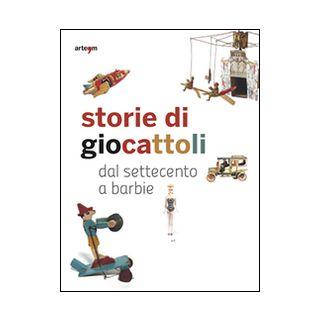 Storie di giocattoli. Dal Settecento a Barbie - Capuano Vincenzo