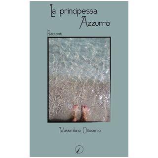 La principessa Azzurro - Ottocento Massimiliano