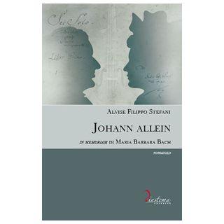 Johann allein. In memoriam di Maria Barbara Bach - Stefani Alvise Filippo