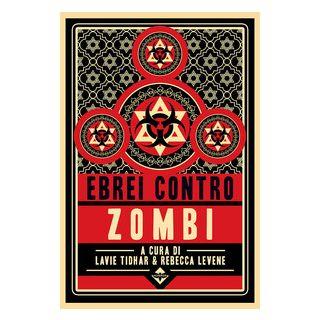 Ebrei contro zombi - Tidhar L. (cur.); Levene R. (cur.)