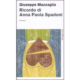 Ricordo di Anna Paola Spadoni - Mazzaglia Giuseppe