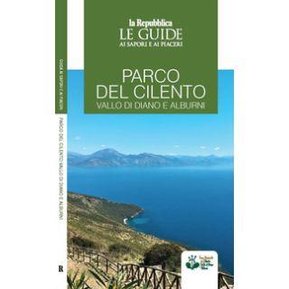 Parco del Cilento, Vallo di Diano e Alburni. Guida ai sapori e ai piaceri della regione -