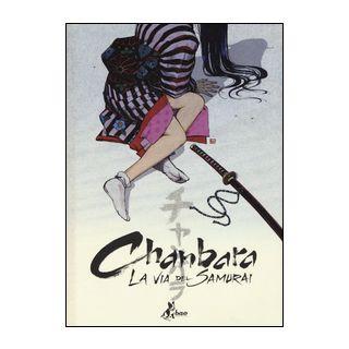 Chambara. La via del samurai - Recchioni Roberto; Accardi Andrea