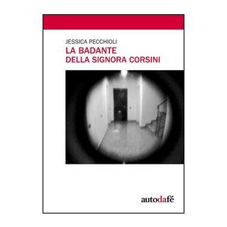 La badante della signora Corsini - Pecchioli Jessica