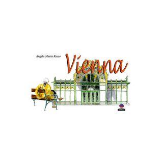 Vienna. Ediz. a colori - Russo Angela Maria