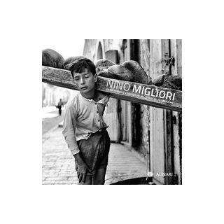Nino Migliori. Un fotografo d'avanguardia nell'Italia del neorealismo. Ediz. illustrata - Sesti E. (cur.)