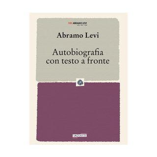 Autobiografia con testo a fronte - Levi Abramo; Micheli N. (cur.); Geremia F. (cur.) - Edizioni del Mosaico
