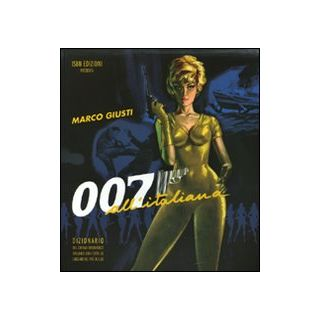 007 all'italiana - Giusti Marco