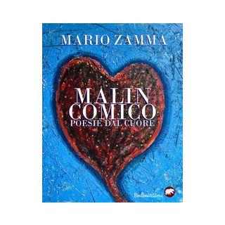 Malincomico. Poesie dal cuore - Zamma Mario