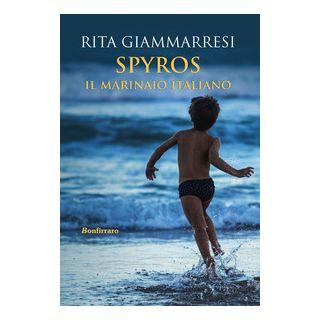 Spyros. Il marinaio italiano - Giammarresi Rita