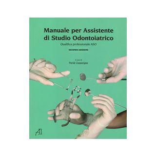 Manuale per assistente di studio odontoiatrico. Qualifica professionale ASO - Zappavigna P. (cur.)