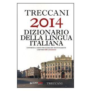 Treccani 2014. Dizionario della lingua italiana -