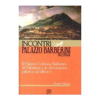Incontri a palazzo Barberini, Palestrina. Il palazzo Colonna Barberini di Palestrina e la decorazione pittorica ad affresco - Mariani Alessia