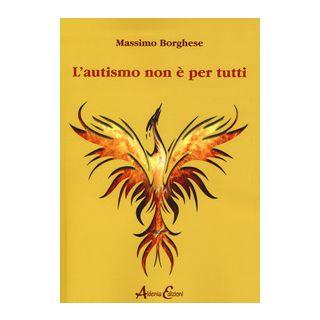 L'autismo non è per tutti - Borghese Massimo