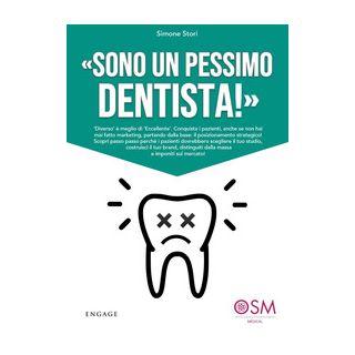 «Sono un pessimo dentista!» «Diverso» è meglio di «eccellente» - Stori Simone