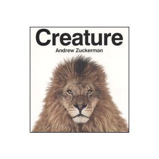 Creature. Ediz. illustrata - Zuckerman Andrew