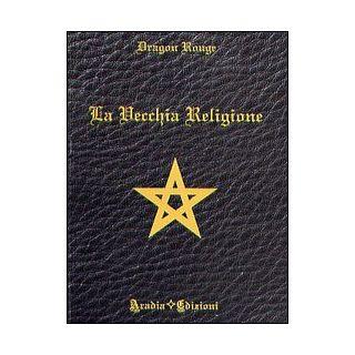 La vecchia religione - Dragon Rouge
