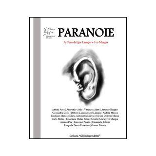 Paranoie. Antologia - Lampis I. (cur.); Murgia I. (cur.)