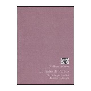Le fiabe di Picéto - Adamo Giuliana